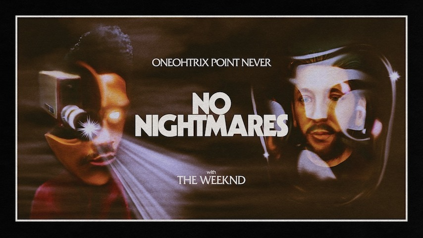 """Oneohtrix Point Never Shares Video for """"No Nightmares,"""" Featuring The Weeknd"""