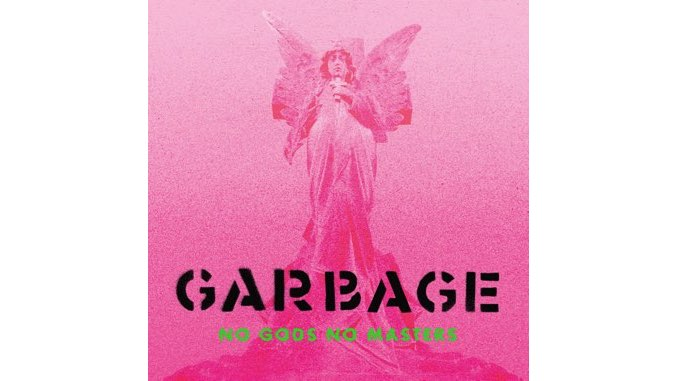 Garbage Serve up a Cooling Balm of Angst on No Gods No Masters