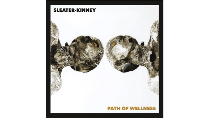 Sleater-Kinney Reinvent Themselves as a Duo on Path of Wellness