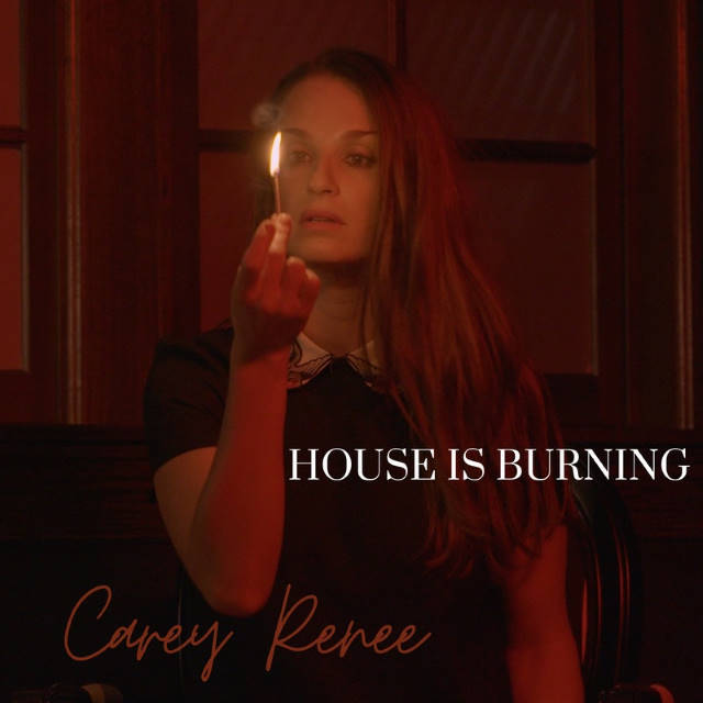"""Be Careful of the Heat with Carey Renee's """"House Is Burning"""""""